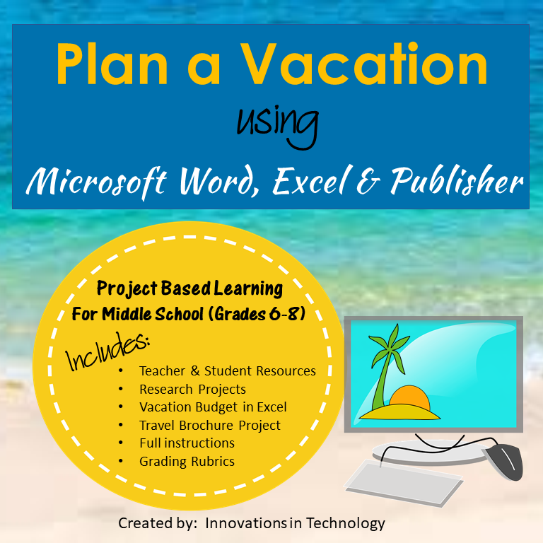 Plan a Vacation – Project Based Learning Using MS Word, Excel & Publisher